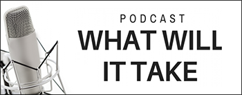 What Will It Take Podcast